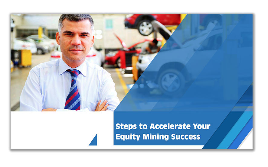Dominion Dealer Solutions - 4 Steps to Accelerate Your Equity Mining Success